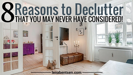 8 Reasons to Declutter - Danish Hygge