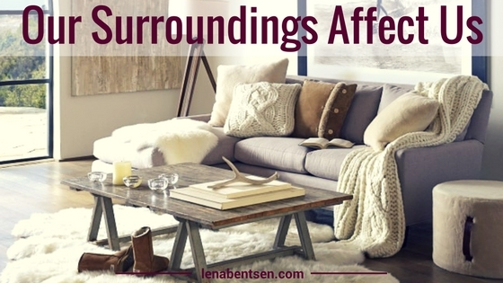 Our Surroundings Affect Us - Danish Hygge