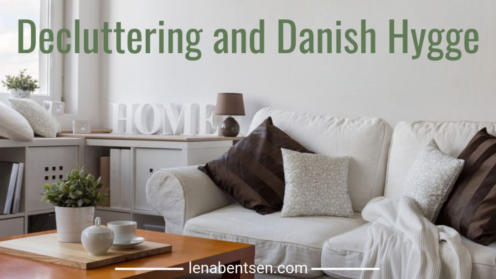Decluttering and Danish Hygge